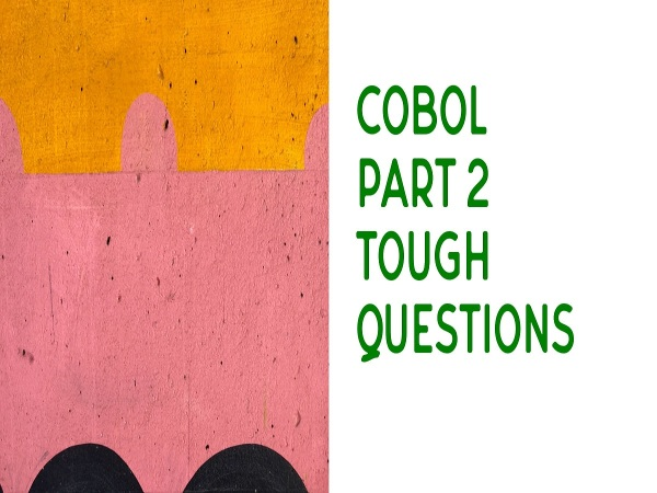 COBOL 2 of 3 tough questions