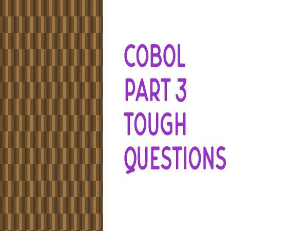 COBOL Part 3 tough questions