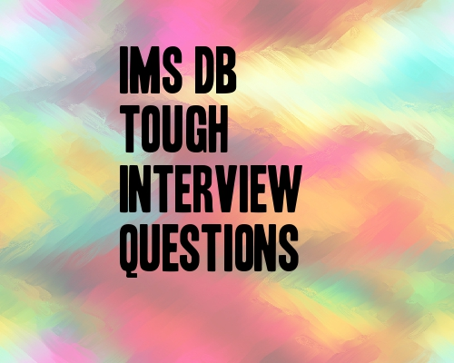 IMS DB GSAM tough interview questions
