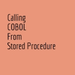 Calling COBOL from Stored Procedure