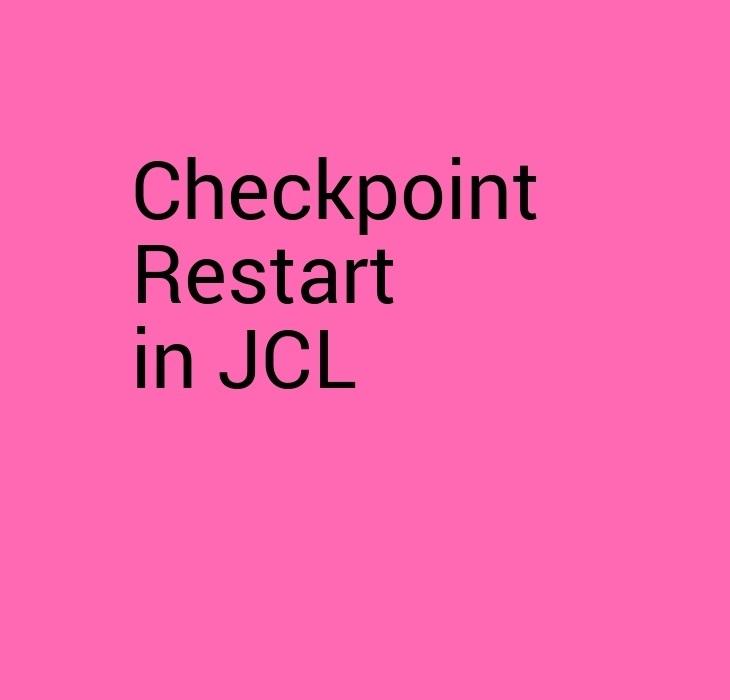 Checkpoint Restart in JCL