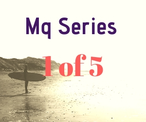 Mq Series1 of 5