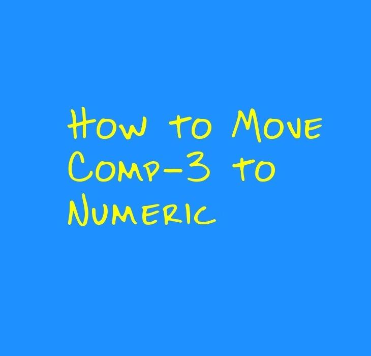 Comp-3 to Numeric Move