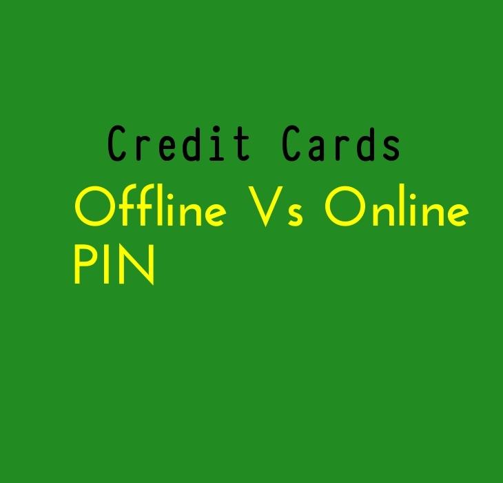 Offline Vs Online PIN