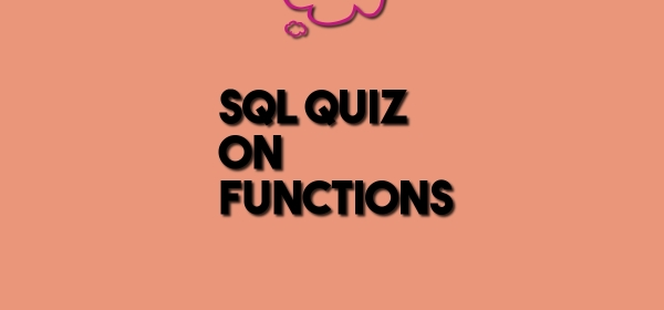 Quiz on SQL Functions