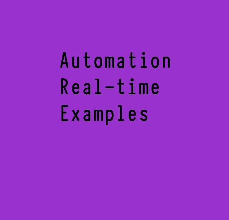 Automation Real-time Examples