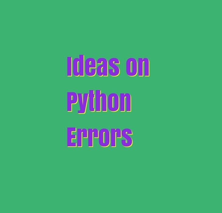 Ideas on python errors