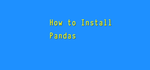 How to install Pandas