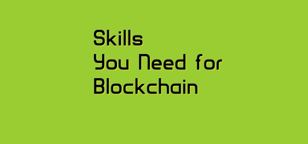 Skills You need for Blockchain