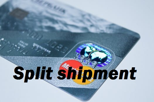 Credit Cards: How does Split shipment Work