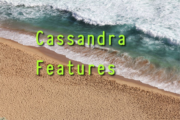 Cassandra Features