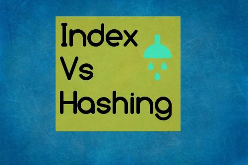 Index vs Hashing