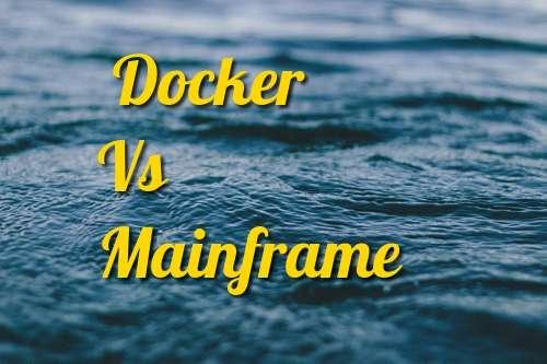 docker vs mainframe