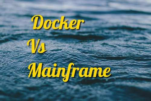 docker vs mainframe