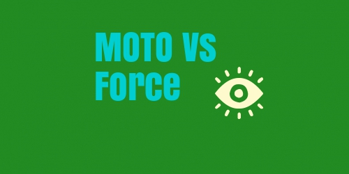 MOTO Vs Force