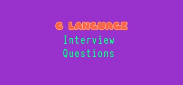 C Language Interview Questions