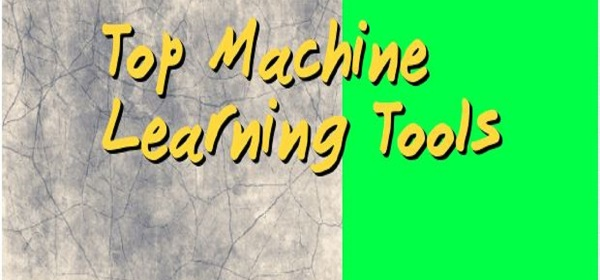 Machine learning top tools