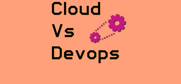 Cloud Computing Vs DevOps