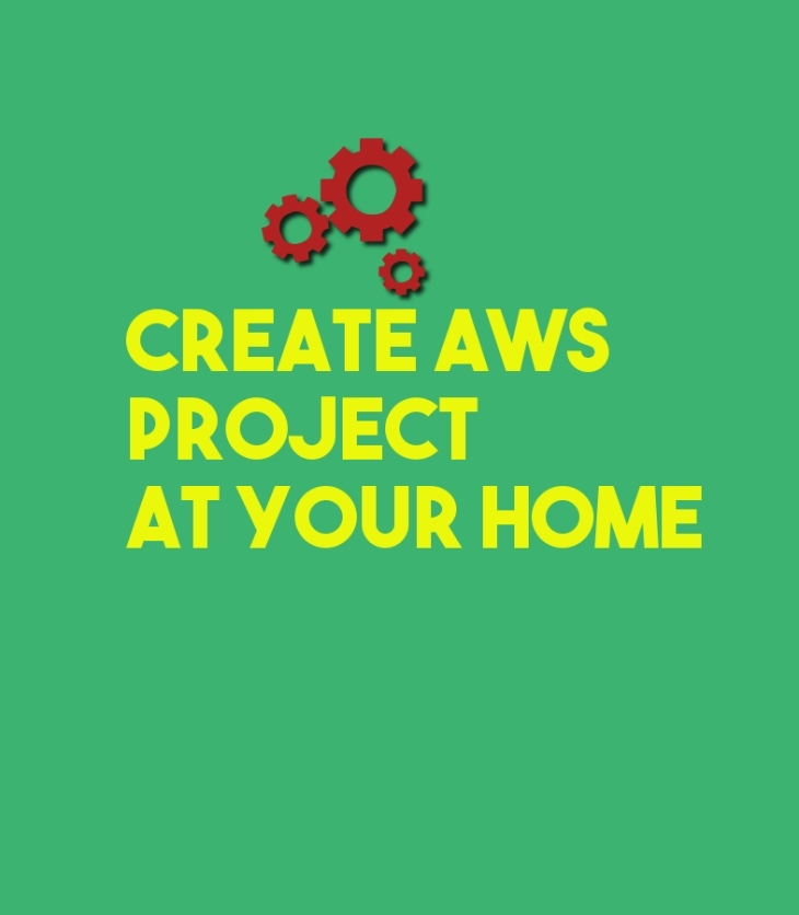 Create AWS project at your home