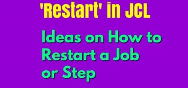 JCL Restart Ideas