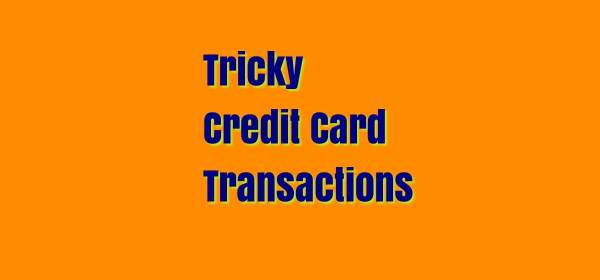 Tricky Card Transactions