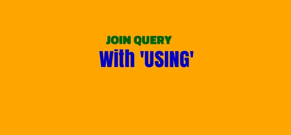 JOIN Query with Using