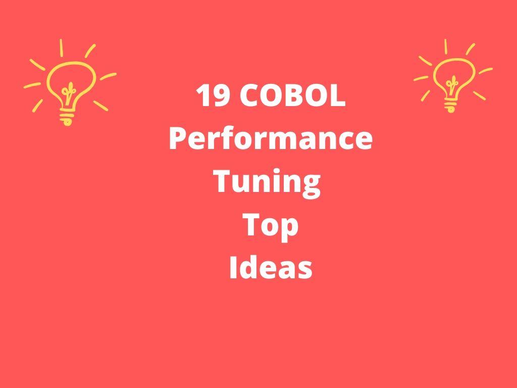 19 COBOL Performance Tuning Ideas