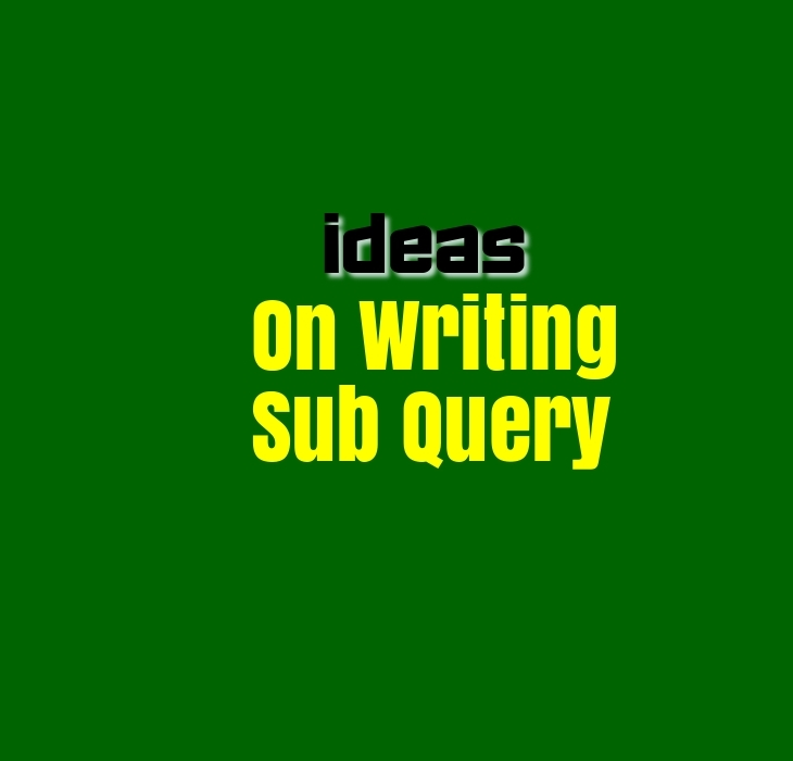 How to write Sub Query
