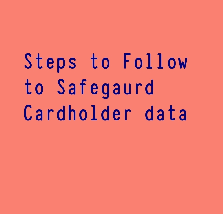 Steps to Protect Cardholder Data