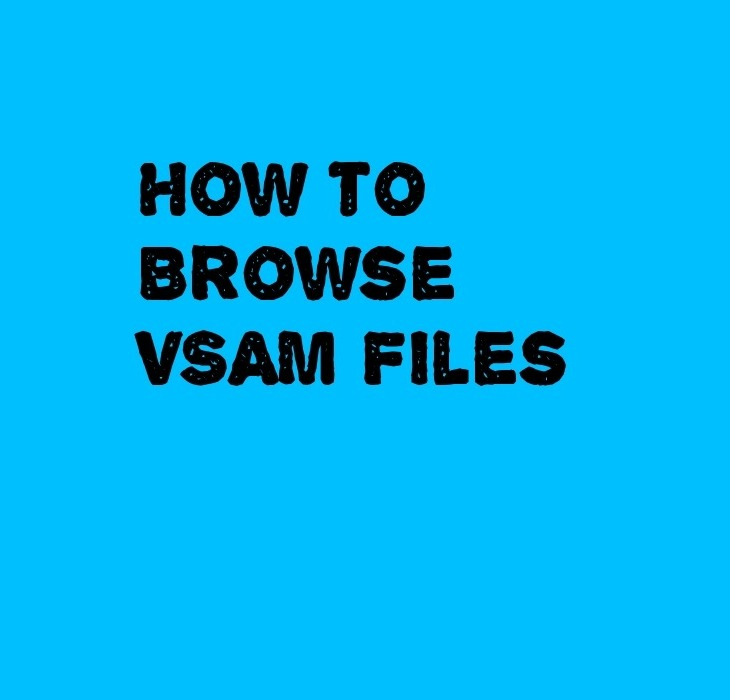 How to Browse VSAM FIles