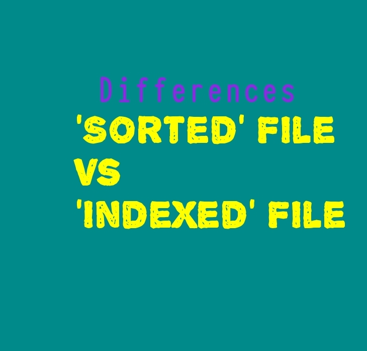 Indexed Vs Sorted File