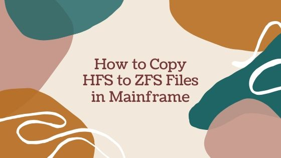 How to Copy HFS files to ZFS files in Mainframe