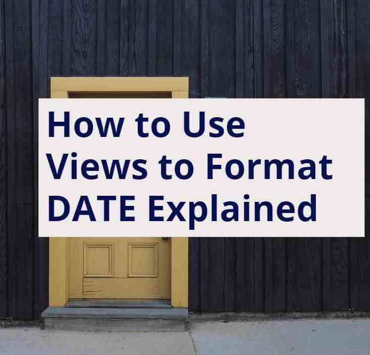 How to use views to format date explained