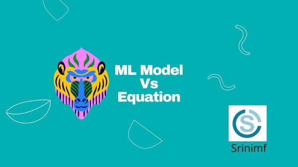 ML Model Vs Equation