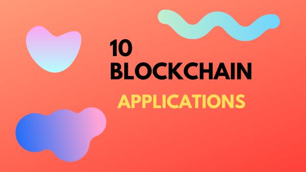 10 Blockchain Applications That Open Doors for Developers